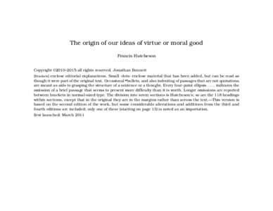 The origin of our ideas of virtue or moral good Francis Hutcheson Copyright ©2010–2015 all rights reserved. Jonathan Bennett [Brackets] enclose editorial explanations. Small ·dots· enclose material that has been add