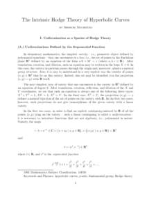 The Intrinsic Hodge Theory of Hyperbolic Curves by Shinichi Mochizuki I. Uniformization as a Species of Hodge Theory (A.) Uniformizations Defined by the Exponential Function In elementary mathematics, the simplest varie