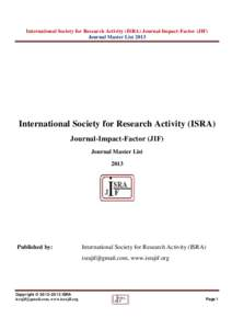 International Society for Research Activity (ISRA) Journal-Impact-Factor (JIF) Journal Master List 2013 International Society for Research Activity (ISRA) Journal-Impact-Factor (JIF) Journal Master List