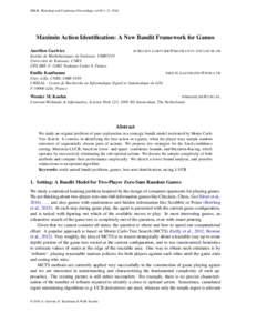 JMLR: Workshop and Conference Proceedings vol 49:1–23, 2016  Maximin Action Identification: A New Bandit Framework for Games Aur´elien Garivier  AURELIEN . GARIVIER @ MATH . UNIV- TOULOUSE . FR