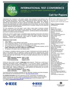 Call for Papers International Test Conference is the world's premier venue dedicated to the electronic test of devices, boards and systems—covering the complete cycle from design verification, design- fortest, design