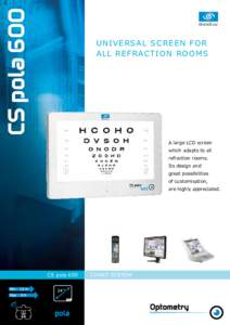 CS pola 600  UNIVERSAL SCREEN FOR ALL REFRACTION ROOMS  A large LCD screen