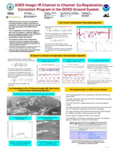 GOES Imager IR Channel to Channel Co-Registration Correction Program in the GOES Ground System Zhenping Li Timothy J. Schmit