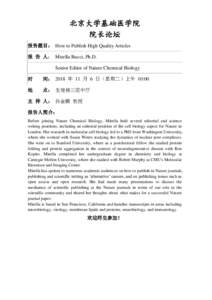 北京大学基础医学院 院长论坛 报告题目: How to Publish High Quality Articles 报 告 人: Mirella Bucci, Ph.D. Senior Editor of Nature Chemical Biology 时
