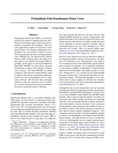 Probabilistic Path Hamiltonian Monte Carlo Vu Dinh * 1 Arman Bilge * 1 2 Cheng Zhang * 1 Frederick A. Matsen IV 1 Abstract Hamiltonian Monte Carlo (HMC) is an efficient and effective means of sampling posterior distribut