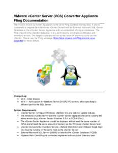 VMware vCenter Server (VCS) Converter Appliance Fling Documentation The VCS to VCSA Converter Appliance is the 2013 Fling Contest winning idea. It allows customers to migrate from Windows vCenter Server with an External