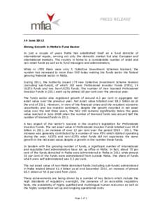 PRESS RELEASE  14 June 2012 Strong Growth in Malta's Fund Sector In just a couple of years Malta has established itself as a fund domicile of international repute, serving not only the domestic market but also European