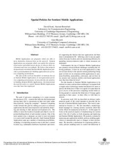 Spatial Policies for Sentient Mobile Applications David Scott, Alastair Beresford Laboratory for Communication Engineering, University of Cambridge Department of Engineering, William Gates Building, 15 JJ Thomson Avenue,