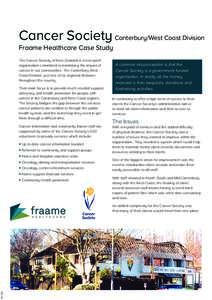 Cancer Society Canterbury/West Coast Division Fraame Healthcare Case Study The Cancer Society of New Zealand is a non-profit organisation committed to minimising the impact of cancer in our communities. The Canterbury We