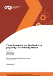 Parole Supervision and Re-offending: A propensity score matching analysis Wai-Yin Wan Suzanne Poynton