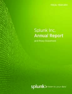 SPLUNK INC. 250 Brannan Street San Francisco, CaliforniaNOTICE OF ANNUAL MEETING OF STOCKHOLDERS To Be Held at 3:30 p.m. Pacific Time on June 10, 2014 TO THE HOLDERS OF COMMON STOCK