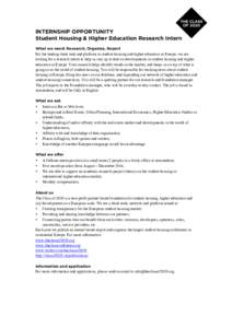 INTERNSHIP OPPORTUNITY Student Housing & Higher Education Research Intern What we need: Research, Organise, Report For the leading think tank and platform in student housing and higher education in Europe, we are