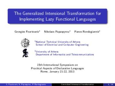 The Generalized Intensional Transformation for Implementing Lazy Functional Languages Georgios Fourtounis1 Nikolaos Papaspyrou1