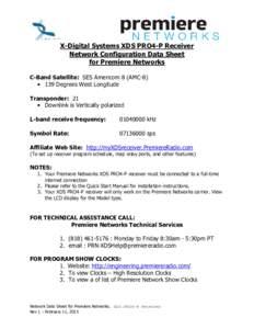 X-Digital Systems XDS PRO4-P Receiver Network Configuration Data Sheet for Premiere Networks C-Band Satellite: SES Americom 8 (AMC-8) • 139 Degrees West Longitude Transponder: 21