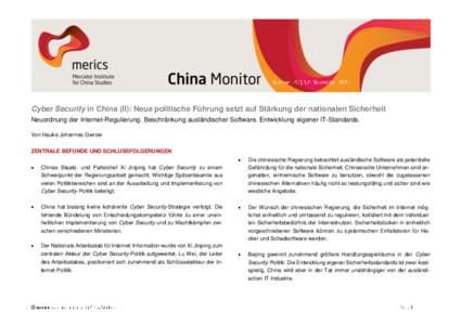 Cyber Security in China (II): Neue politische Führung setzt auf Stärkung der nationalen Sicherheit Neuordnung der Internet-Regulierung. Beschränkung ausländischer Software. Entwicklung eigener IT-Standards. Von Hauke