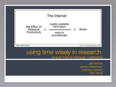 using time wisely in research: computer tools for keeping up + collaborating jake hofman physics department columbia university