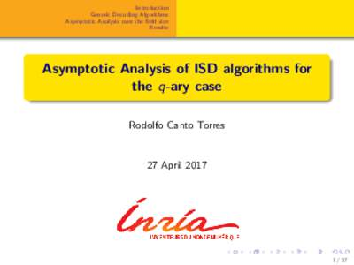 Introduction Generic Decoding Algorithms Asymptotic Analysis over the field size Results  Asymptotic Analysis of ISD algorithms for
