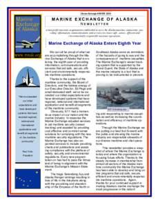 Marine Exchange HAWSERMARINE EXCHANGE OF ALASKA NEWSLETTER a non-profit maritime organization established to serve the Alaska maritime community, providing information, communications and services to ensure safe,