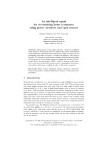 An intelligent agent for determining home occupancy using power monitors and light sensors Stephen Makonin and Fred Popowich Simon Fraser University School of Computing Science