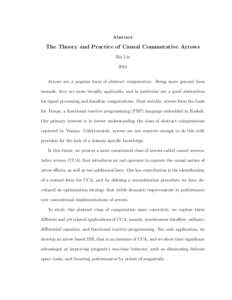 Abstract  The Theory and Practice of Causal Commutative Arrows Hai Liu 2011 Arrows are a popular form of abstract computation. Being more general than