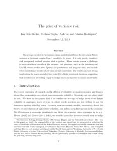 The price of variance risk Ian Dew-Becker, Stefano Giglio, Anh Le, and Marius Rodriguez∗ November 12, 2014 Abstract The average investor in the variance swap market is indifferent to news about future