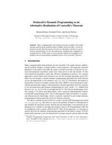 Declarative Dynamic Programming as an Alternative Realization of Courcelle's Theorem Bernhard Bliem, Reinhard Pichler, and Stefan Woltran Institute of Information Systems, Vienna University of Technology {bliem, pichle