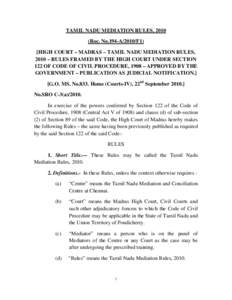TAMIL NADU MEDIATION RULES, 2010 (Roc. No.194-A/2010/F1) [HIGH COURT – MADRAS – TAMIL NADU MEDIATION RULES, 2010 – RULES FRAMED BY THE HIGH COURT UNDER SECTION 122 OF CODE OF CIVIL PROCEDURE, 1908 – APPROVED BY T