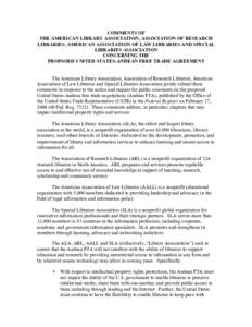 COMMENTS OF THE AMERICAN LIBRARY ASSOCIATION, ASSOCIATION OF RESEARCH LIBRARIES, AMERICAN ASSOCIATION OF LAW LIBRARIES AND SPECIAL LIBRARIES ASSOCIATION CONCERNING THE PROPOSED UNITED STATES-ANDEAN FREE TRADE AGREEMENT