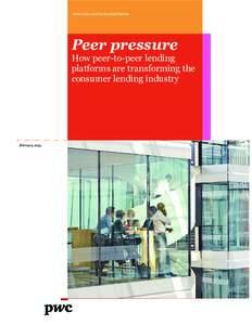 www.pwc.com/consumerfinance  Peer pressure How peer-to-peer lending platforms are transforming the consumer lending industry
