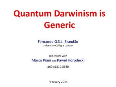 Quantum Darwinism is  Generic Fernando G.S.L. Brandão University College London