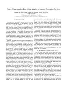 Poster: Understanding Free-riding Attacks in Internet Zero-rating Services Zhiheng Liu, Zhen Zhang, Shihao Jing, Zhaohan Xi and Yinzhi Cao Lehigh University 27 Memorial Dr W, Bethlehem, PA, USA [zhl416][zhza16][shj316][z
