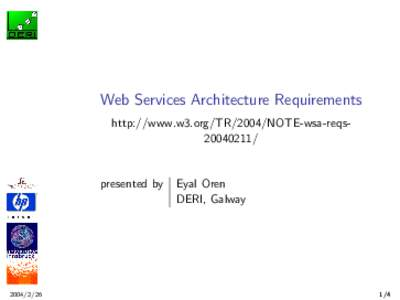Web Services Architecture Requirements http://www.w3.org/TR/2004/NOTE-wsa-reqs20040211/ presented by