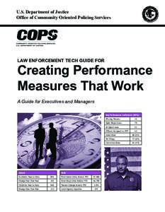 U.S. Department of Justice Office of Community Oriented Policing Services Law Enforcement TECH GUIDE FOR  Creating Performance