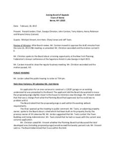 Zoning Board of Appeals Town of Berne Berne, NYDate: February 18, 2015 Present: Ronald Jordan; Chair, George Christian, John Carsten, Terry Adams, Henry Robinson and Wayne Emory (Liaison)