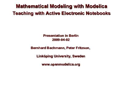 Mathematical Modeling with Modelica Teaching with Active Electronic Notebooks Presentation in BerlinBernhard Bachmann, Peter Fritzson,