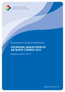 Requirements for Vocational Qualifications  VOCATIONAL QUALIFICATION IN AIR TRAFFIC CONTROL 2010 Regulation