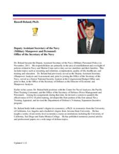 Russell Beland, Ph.D.  Deputy Assistant Secretary of the Navy (Military Manpower and Personnel) Office of the Secretary of the Navy Dr. Beland became the Deputy Assistant Secretary of the Navy (Military Personnel Policy)