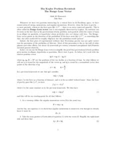 The Kepler Problem Revisited: The Runge–Lenz Vector Math 241 Homework John Baez  Whenever we have two particles interacting by a central force in 3d Euclidean space, we have