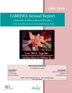 [removed]CoMHWA Annual Report CONSUMERS OF MENTAL HEALTH WA (INC) – A WA BASED MENTAL HEALTH CONSUMER ORGANISATION