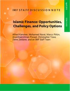 Islamic Finance: Opportunities, Challenges, and Policy Options; by  Alfred Kammer, Mohamed Norat, Marco Piñón, Ananthakrishnan Prasad, Christopher Towe, Zeine Zeidane, and an IMF Staff Team; IMF Staff Discussion Notes