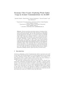 Economy Class Crypto: Exploring Weak Cipher Usage in Avionic Communications via ACARS Matthew Smith1 , Daniel Moser2 , Martin Strohmeier1 , Vincent Lenders3 , and Ivan Martinovic1 1