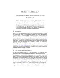 The K IND 2 Model Checker ? Adrien Champion, Alain Mebsout, Christoph Sticksel, and Cesare Tinelli The University of Iowa Abstract. K IND 2 is an open-source, multi-engine, SMT-based model checker for safety properties o
