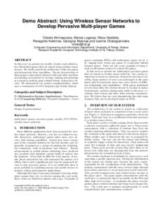 Demo Abstract: Using Wireless Sensor Networks to Develop Pervasive Multi-player Games Orestis Akrivopoulos, Marios Logaras, Nikos Vasilakis, Panagiotis Kokkinos, Georgios Mylonas and Ioannis Chatzigiannakis