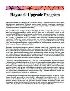 Haystack Upgrade Program Massachusetts Institute of Technology (MIT) has recently initiated a major upgrade of the Haystack Radar in Tyngsborough, Massachusetts. The upgrade program is jointly sponsored by the United Sta