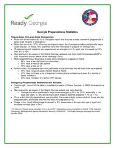 Georgia Preparedness Statistics Preparedness for Large-Scale Emergencies  More than three-fourths (81%) of Georgians report that they are at least somewhat prepared for a large-scale disaster or emergency.  More th