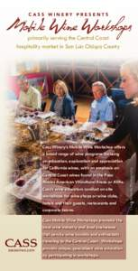 CASS WINERY PRESENTS  primarily serving the Central Coast hospitality market in San Luis Obispo County  Cass Winery's Mobile Wine Workshop offers