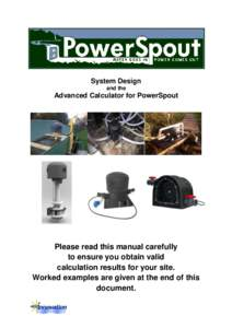 System Design and the Advanced Calculator for PowerSpout  Please read this manual carefully