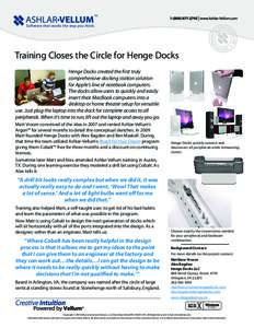 Training Closes the Circle for Henge Docks Henge Docks created the first truly comprehensive docking station solution for Apple's line of notebook computers. The docks allow users to quickly and easily insert their Mac