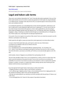 """FinShi Capital – cryptocurrency venture fund http://finshi.capital (This document should be read in conjunction with the WhitePaper) Legal and token sale terms These terms and conditions (hereinafter the """"Terms"""") d"""