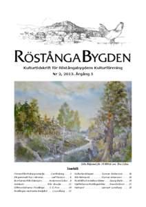 Kulturtidskrift för Röstångabygdens Kulturförening Nr 2, 2013. Årgång 5 Lilla Bäljaneå för[removed] år sen. Eric Lilius  Innehåll:
